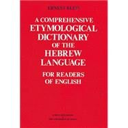 A Comprehensive Etymological Dictionary of the Hebrew Language by Klein, Ernest, 9789652200938