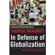 In Defense of Globalization : With a New Afterword by Bhagwati, Jagdish, 9780195330939