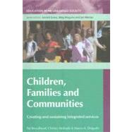 Children, Families and Communities : Creating and Sustaining Integrated Services by Broadhead, Pat; Meleady, Chrissy; Delgado, Marco Antonio, 9780335220939
