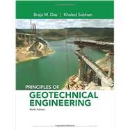 Principles of Geotechnical Engineering by Das, Braja M.; Sobhan, Khaled, 9781305970939