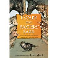 Escape from Baxters' Barn by Bond, Rebecca, 9781328740939