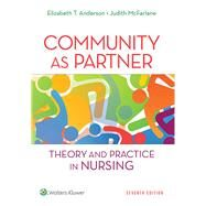 Community as Partner Theory and Practice in Nursing by Anderson, Elizabeth T.; McFarlane, Judith, 9781451190939
