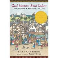 Good Masters! Sweet Ladies! by SCHLITZ, LAURA AMYBYRD, ROBERT, 9780763650940