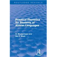 Practical Phonetics for Students of African Languages by Westermann; D, 9781138930940