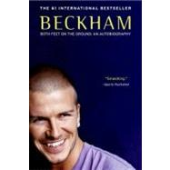 Beckham: Both Feet on the Ground by Beckham, David, 9780060570941
