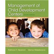Management of Child Development Centers with Enhanced Pearson eText -- Access Card Package by Hearron, Patricia F.; Hildebrand, Verna P., 9780133830941