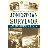 Jonestown Survivor: An Insider's Look by Johnston Kohl, Laura, 9781450220941