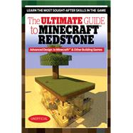 The Ultimate Guide to Minecraft Redstone: Advanced Design in Minecraftr & Other Building Games by Triumph Books, 9781629370941