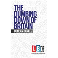 The Dumbing Down of Britain by Barkes, Duncan, 9781783960941