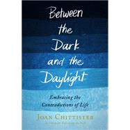 Between the Dark and the Daylight by CHITTISTER, JOAN, 9780804140942