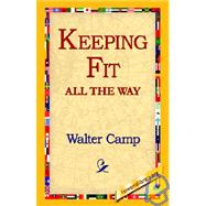 Keeping Fit All the Way by Camp, Walter, 9781421810942