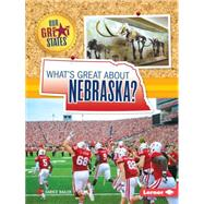 What's Great About Nebraska? by Bailer, Darice, 9781467760942