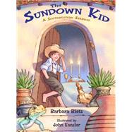 The Sundown Kid by Bietz, Barbara; Kanzler, John, 9781939160942