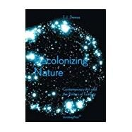 Decolonizing Nature: Contemporary Art and the Politics of Ecology by T. J. Demos, 9783956790942