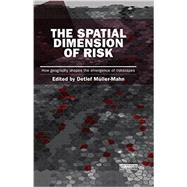 The Spatial Dimension of Risk: How Geography Shapes the Emergence of Riskscapes by Mnller-Mahn; Detlef, 9781138900943