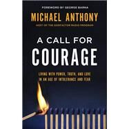 A Call for Courage by Anthony, Michael; Barna, George, 9780718090944