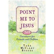 Point Me to Jesus by Reeves, Tara Mcclary, 9781424550944