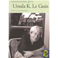 Conversations with Ursula K. Le Guin by Freedman, Carl Howard, 9781604730944