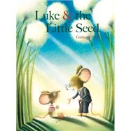 Luke & the Little Seed by Ferri, Giuliano, 9789888240944