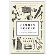 Common People: In Pursuit of My Ancestors by Light, Alison, 9780226330945