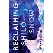 Reclaiming Shilo Snow by Weber, Mary, 9780718080945