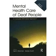 Mental Health Care of Deaf People: A Culturally Affirmative Approach by Glickman,Neil S., 9781138980945