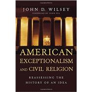 American Exceptionalism and Civil Religion by Wilsey, John D.; Fea, John, 9780830840946