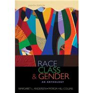 Race, Class, & Gender An Anthology by Andersen, Margaret L.; Hill Collins, Patricia, 9781111830946