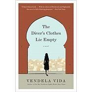 The Diver's Clothes Lie Empty by Vida, Vendela, 9780062110947