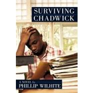 Surviving Chadwick : A Novel by Wilhite, Phillip, 9780595520947