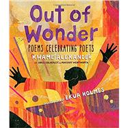 Out of Wonder by Alexander, Kwame; Colderley, Chris (CON); Wentworth, Marjory (CON); Holmes, Ekua, 9780763680947