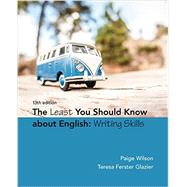 The Least You Should Know About English Writing Skills by Wilson, Paige; Glazier, Teresa Ferster, 9781305960947