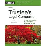 The Trustee's Legal Companion: A Step-by-Step Guide to Administering a Living Trust by Hanks, Liza; Zolla, Carol Elias, 9781413320947