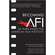 Becoming Afi by Firstenberg, Jean Picker; Hindman, James; Gioia, Dana; Jenkins, Patty; Lynch, David (AFT), 9781595800947