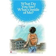 What Do You See? What's Inside of Me? by Sherman, Howard, 9781682540947