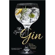 The Spirit of Gin History, Anecdotes, Trends and Cocktails by Terziotti, Davide; Petroni, Fabio, 9788854410947