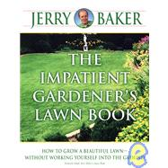 The Impatient Gardener's Lawn Book by BAKER, JERRY, 9780345340948