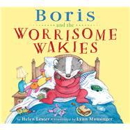 Boris and the Worrisome Wakies by Lester, Helen; Munsinger, Lynn, 9780544640948
