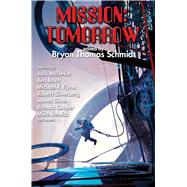 Mission: Tomorrow by Schmidt, Bryan Thomas, 9781476780948