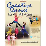 Creative Dance for All Ages by Gilbert, Anne Green, 9781450480949