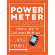 The Power Meter Handbook by Friel, Joe, 9781934030950