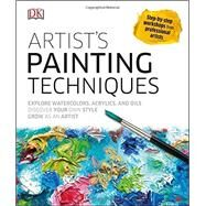 Artist's Painting Techniques by Dorling Kindersley Limited, 9781465450951