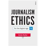 Journalism Ethics for the Digital Age by Muller, Denis, 9781922070951
