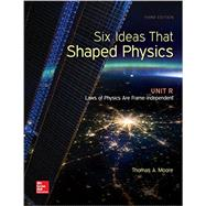Six Ideas That Shaped Physics: Unit R - Laws of Physics are Frame-Independent by Moore, Thomas, 9780077600952
