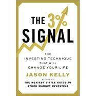 The 3% Signal: The Investing Technique That Will Change Your Life by Kelly, Jason, 9780142180952