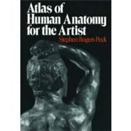Atlas of Human Anatomy for the Artist by Peck, Stephen Rogers, 9780195030952