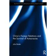 China's Foreign Relations and the Survival of Autocracies by Bader; Julia, 9780415660952