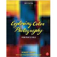 Exploring Color Photography: From Film to Pixels by Hirsch; Robert, 9780415730952