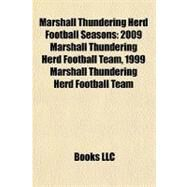 Marshall Thundering Herd Football Seasons : 2009 Marshall Thundering Herd Football Team, 1999 Marshall Thundering Herd Football Team by , 9781155710952