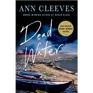 Dead Water A Shetland Mystery by Cleeves, Ann, 9781250060952